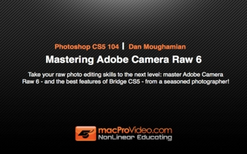 Course For Photoshop CS5 104 - Mastering Adobe Camera Raw 6 スクリーンショット1